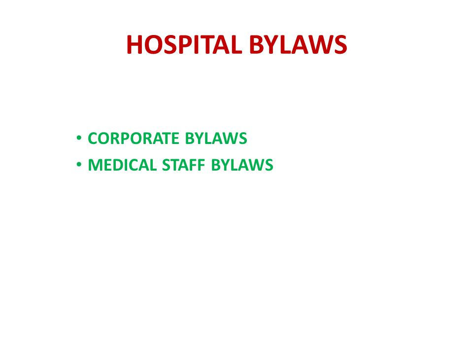 HOSPITAL BYLAWS CORPORATE BYLAWS MEDICAL STAFF BYLAWS