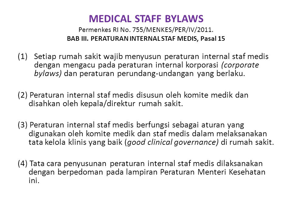 MEDICAL STAFF BYLAWS Permenkes RI No. 755/MENKES/PER/IV/2011. BAB III