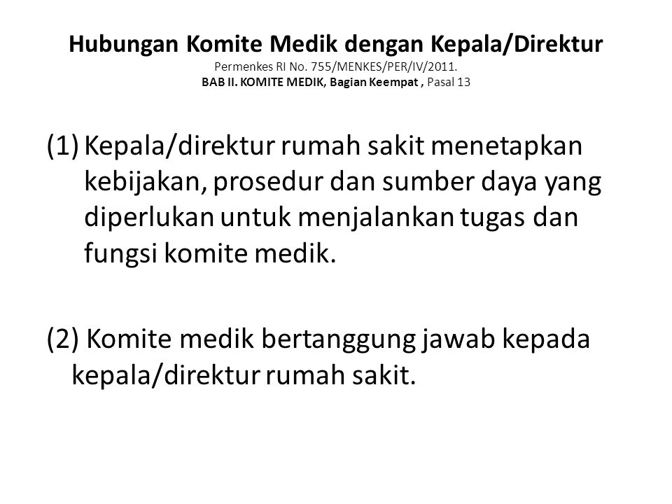 (2) Komite medik bertanggung jawab kepada kepala/direktur rumah sakit.