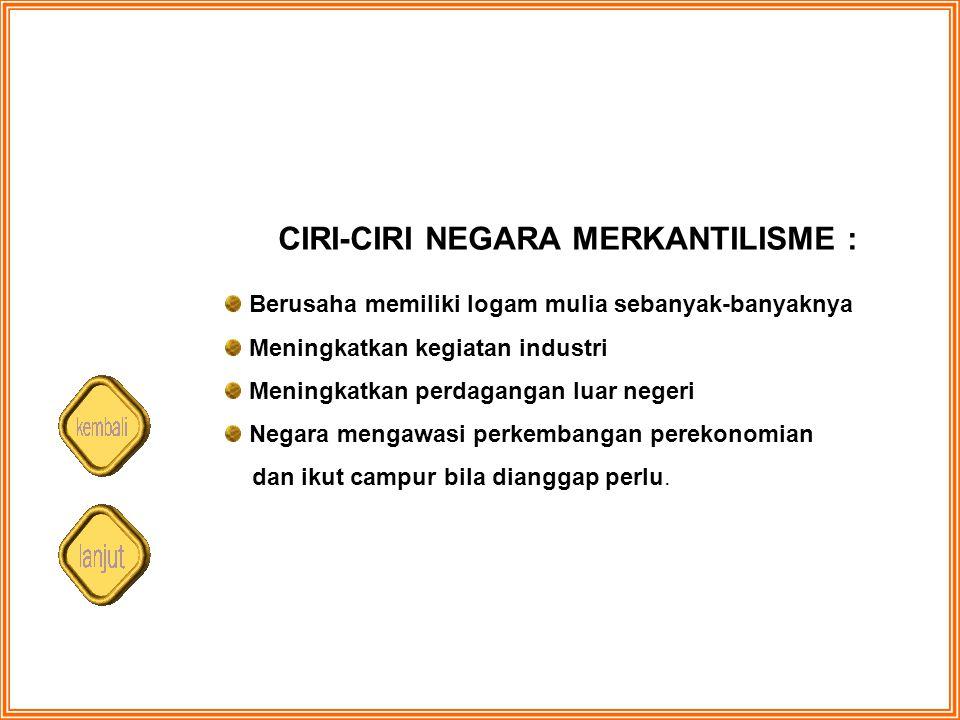 CIRI-CIRI NEGARA MERKANTILISME :