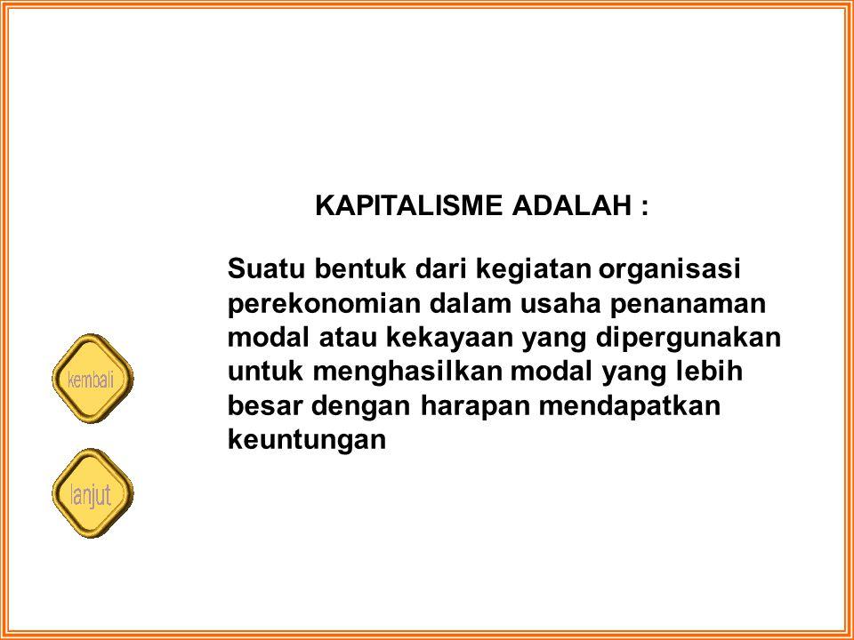 KAPITALISME ADALAH :