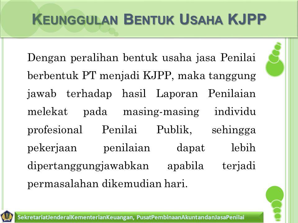 Keunggulan Bentuk Usaha KJPP