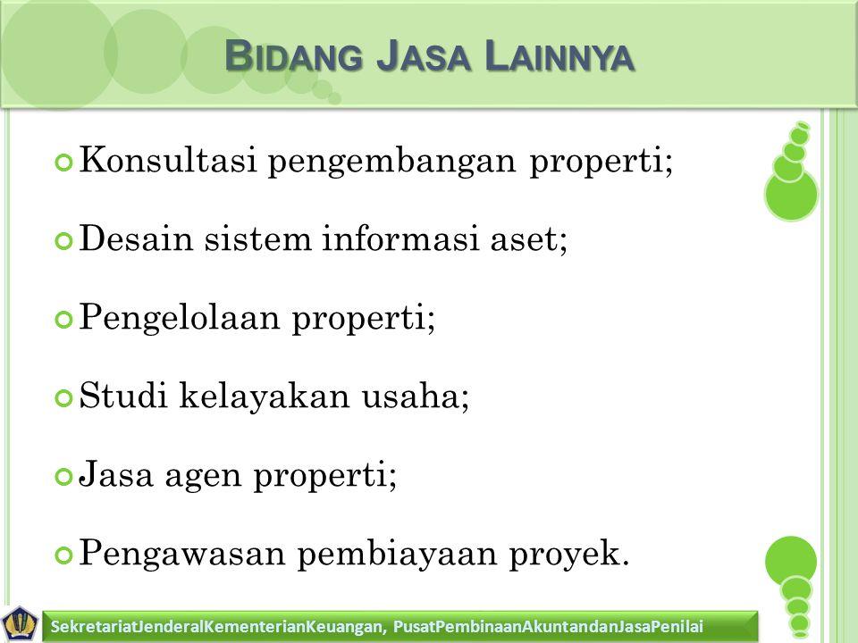 Bidang Jasa Lainnya Konsultasi pengembangan properti;