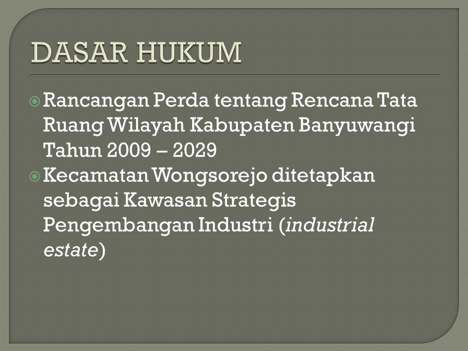DASAR HUKUM Rancangan Perda tentang Rencana Tata Ruang Wilayah Kabupaten Banyuwangi Tahun 2009 – 2029.