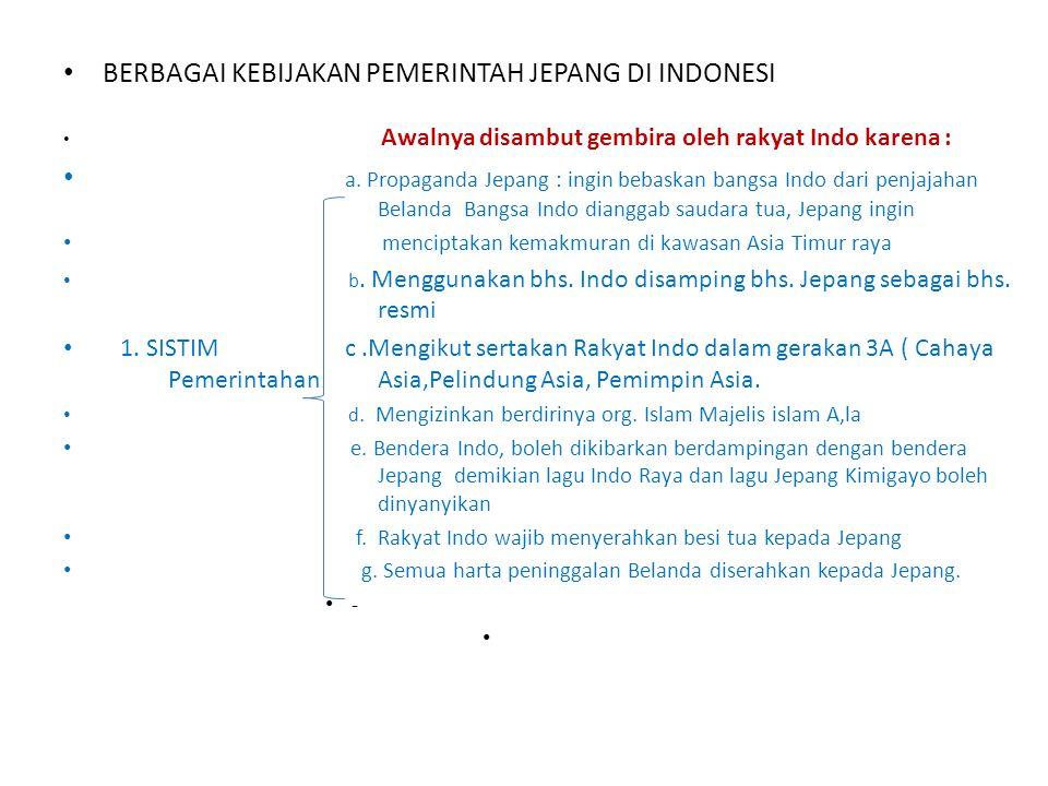BERBAGAI KEBIJAKAN PEMERINTAH JEPANG DI INDONESI