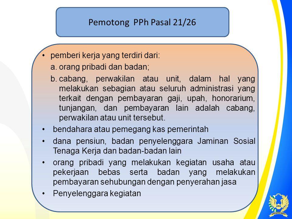 Pemotong PPh Pasal 21/26 pemberi kerja yang terdiri dari: