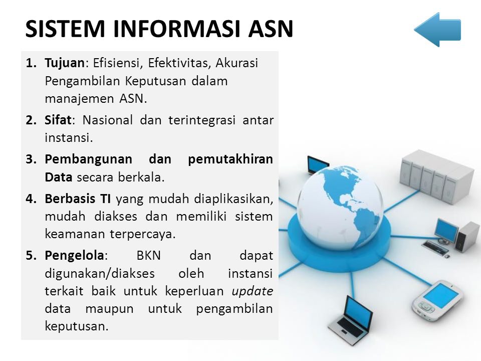 SISTEM INFORMASI ASN Tujuan: Efisiensi, Efektivitas, Akurasi Pengambilan Keputusan dalam manajemen ASN.