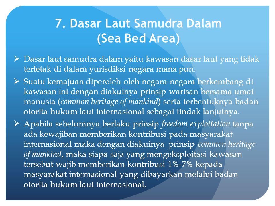7. Dasar Laut Samudra Dalam (Sea Bed Area)