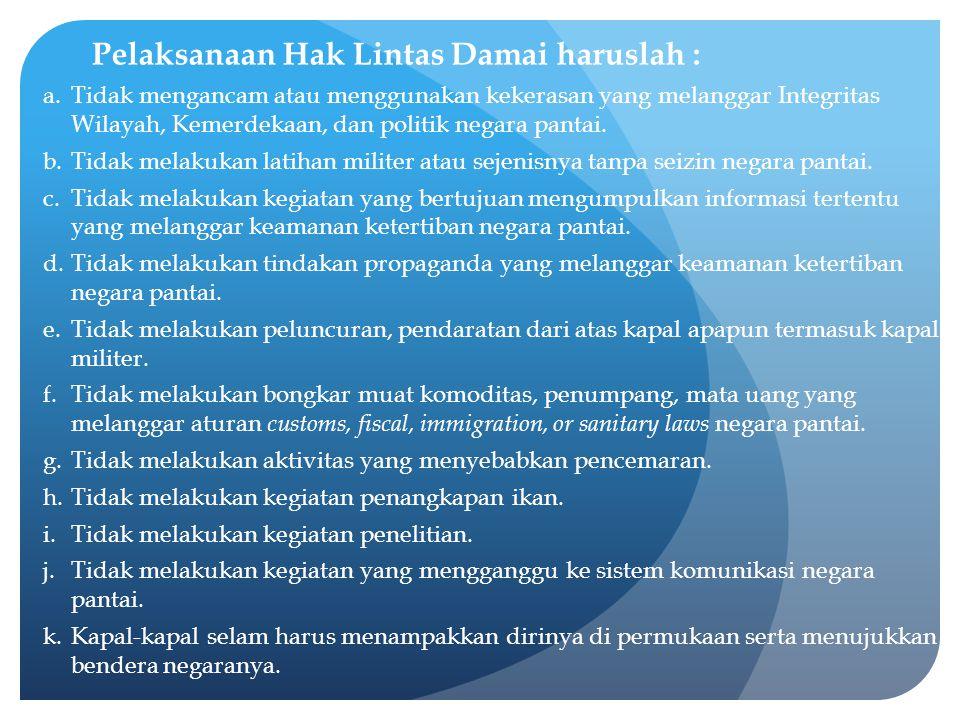 Pelaksanaan Hak Lintas Damai haruslah :