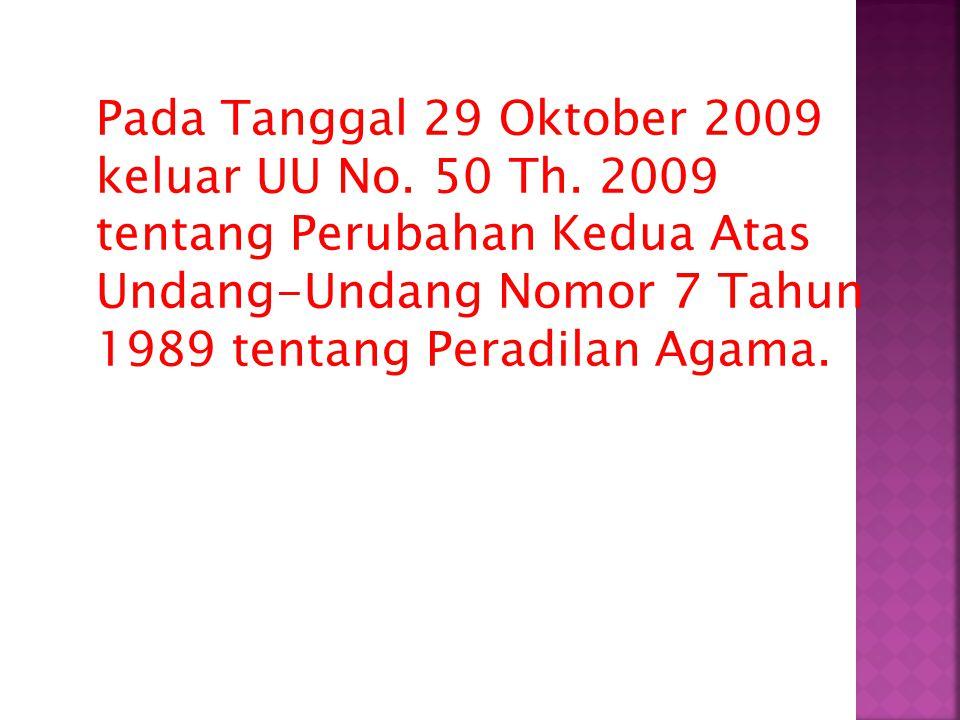 Pada Tanggal 29 Oktober 2009 keluar UU No. 50 Th