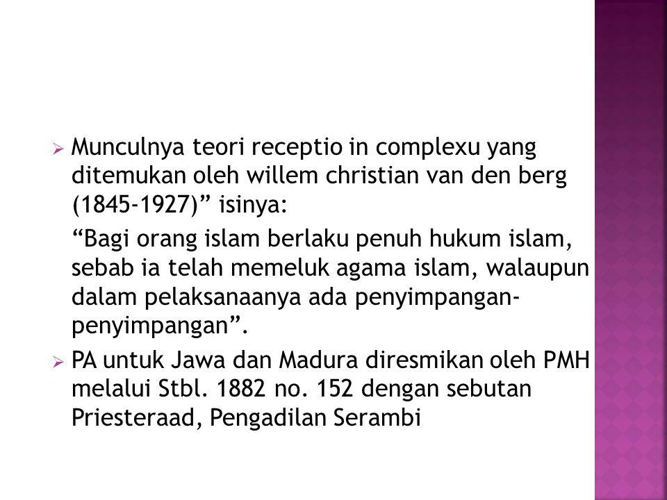 Munculnya teori receptio in complexu yang ditemukan oleh willem christian van den berg (1845-1927) isinya: