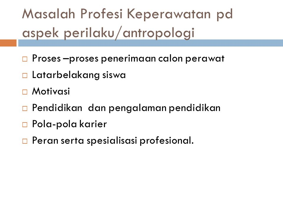 Masalah Profesi Keperawatan pd aspek perilaku/antropologi
