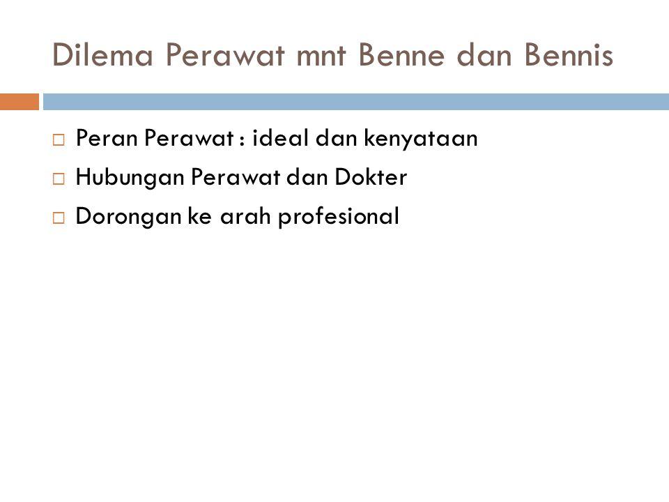 Dilema Perawat mnt Benne dan Bennis