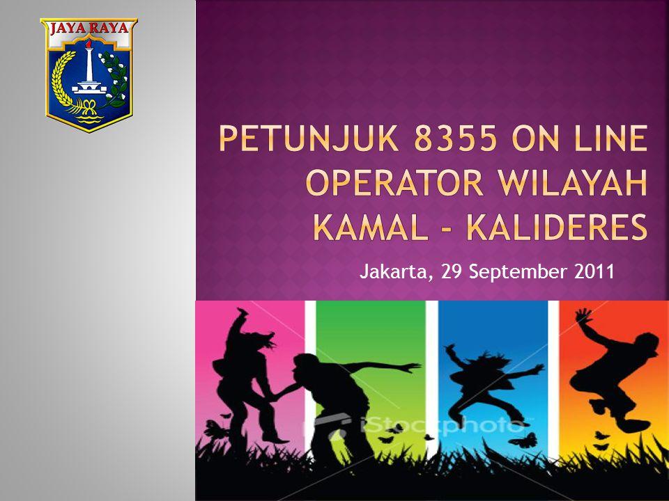 PETUNJUK 8355 ON LINE OPERATOR WILAYAH KAMAL - kalideres