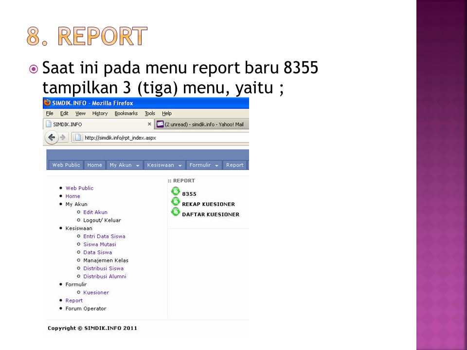 8. Report Saat ini pada menu report baru 8355 tampilkan 3 (tiga) menu, yaitu ;