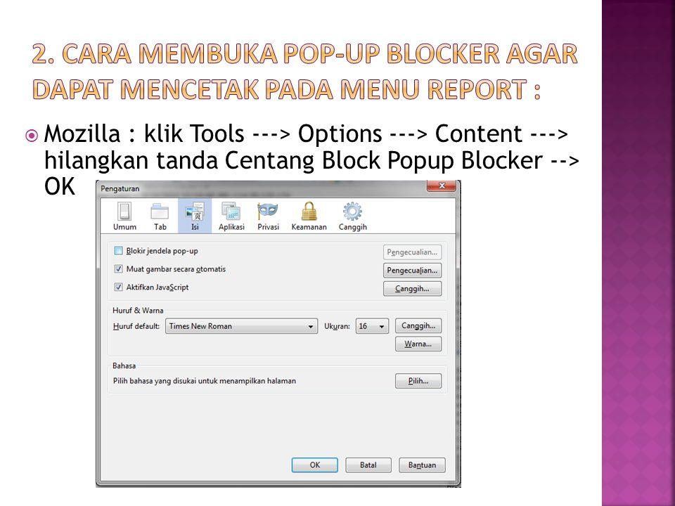 2. Cara membuka Pop-up Blocker agar dapat mencetak pada menu Report :