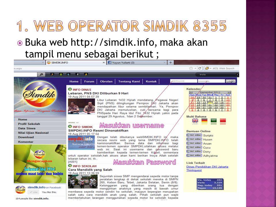 1. WEB OPERATOR SIMDIK 8355 Buka web http://simdik.info, maka akan tampil menu sebagai berikut ; Masukkan username.