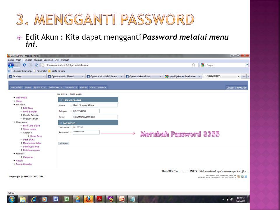 3. Mengganti password Edit Akun : Kita dapat mengganti Password melalui menu ini.