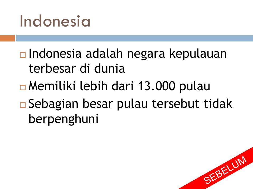 Indonesia Indonesia adalah negara kepulauan terbesar di dunia