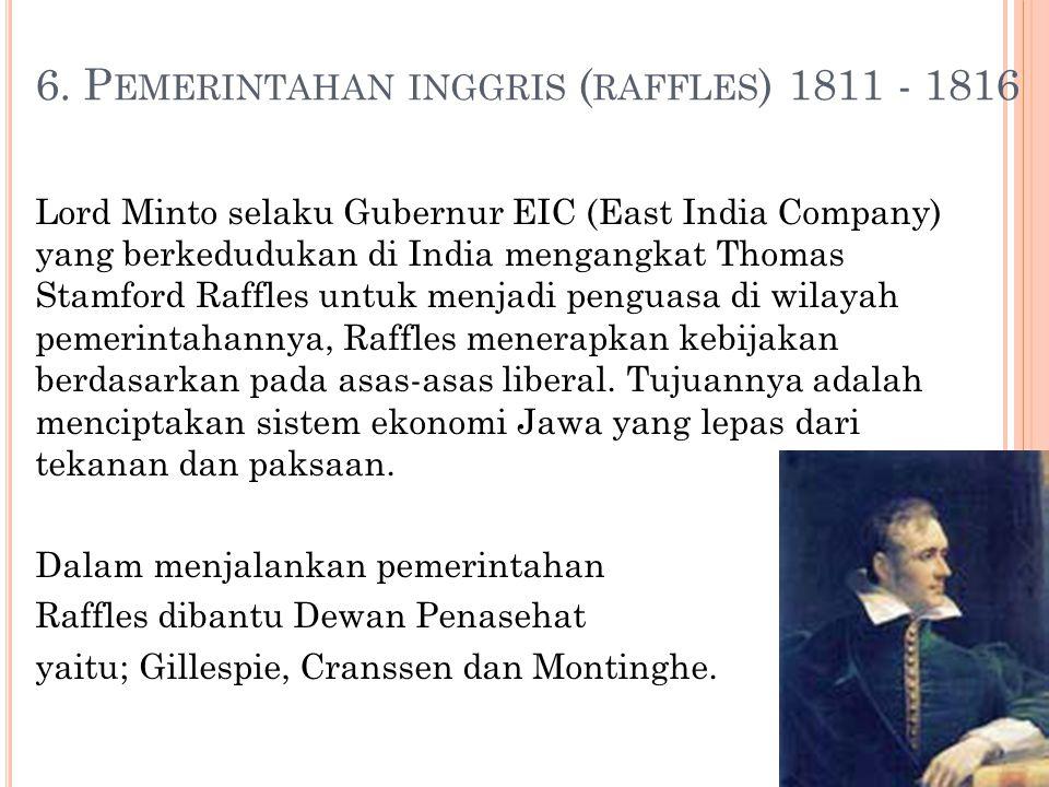 6. Pemerintahan inggris (raffles) 1811 - 1816