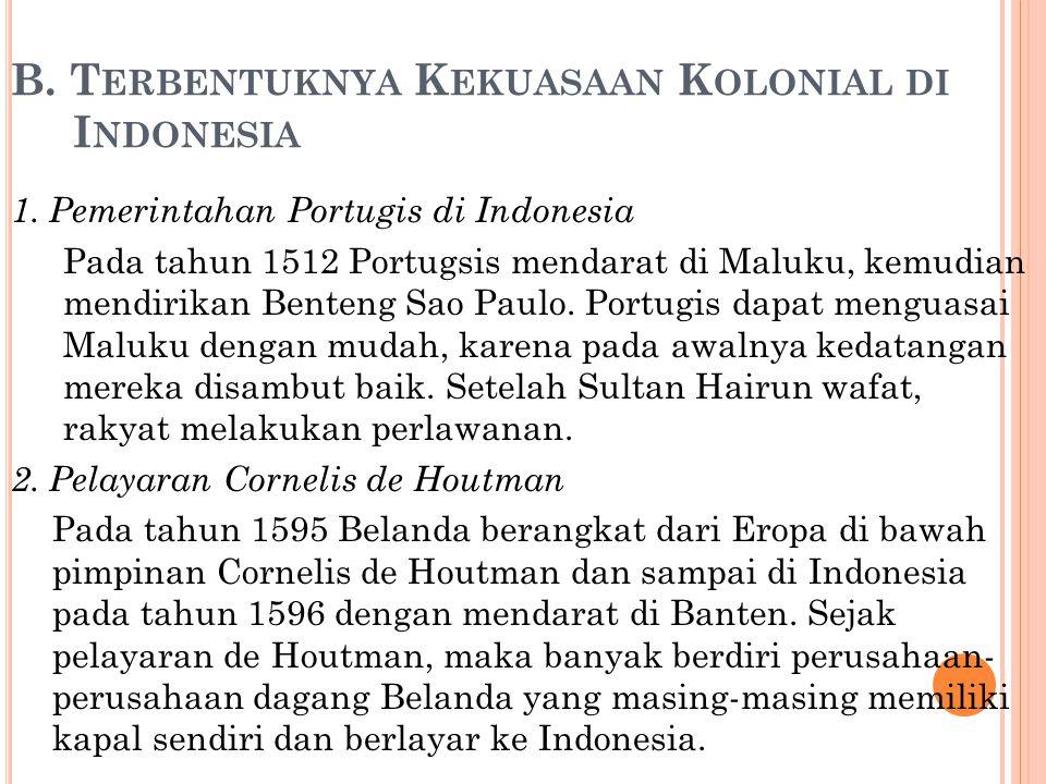 B. Terbentuknya Kekuasaan Kolonial di Indonesia