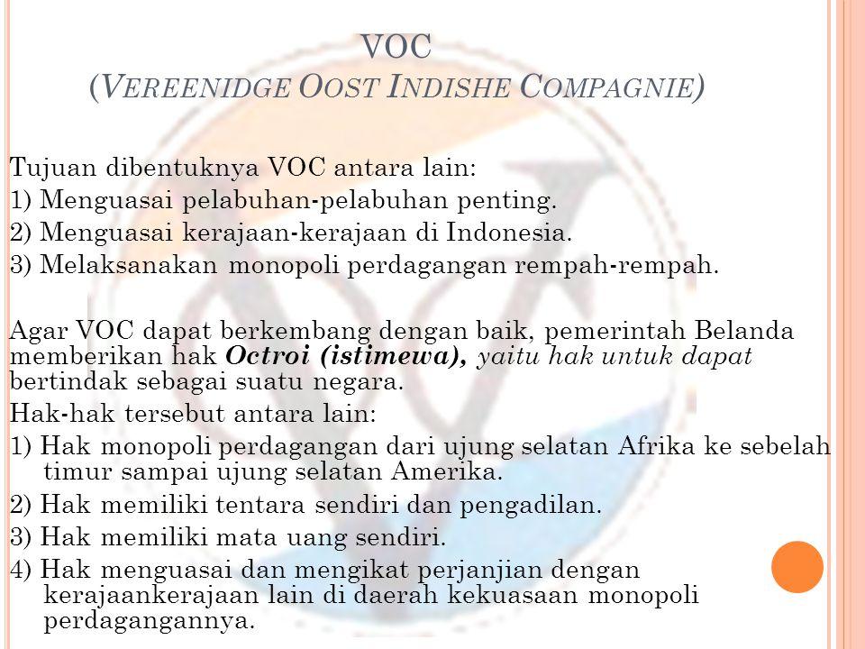 VOC (Vereenidge Oost Indishe Compagnie)