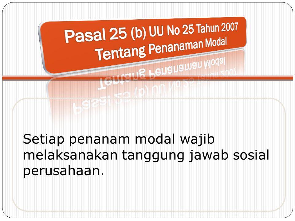 Pasal 25 (b) UU No 25 Tahun 2007 Tentang Penanaman Modal