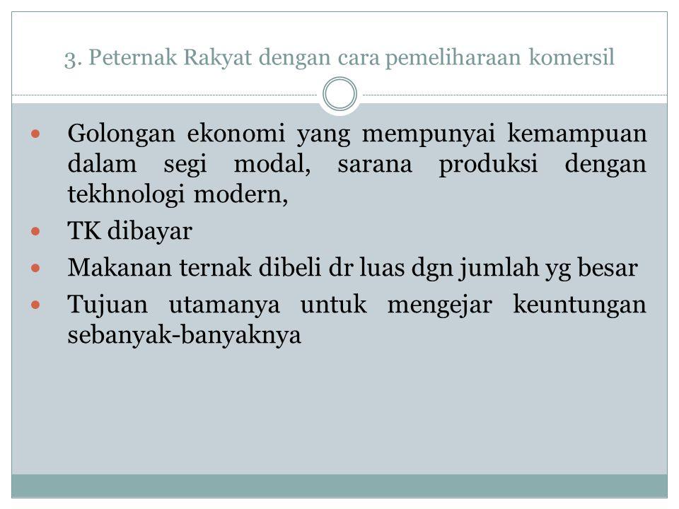 3. Peternak Rakyat dengan cara pemeliharaan komersil