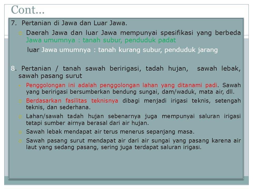 Cont... 7. Pertanian di Jawa dan Luar Jawa.