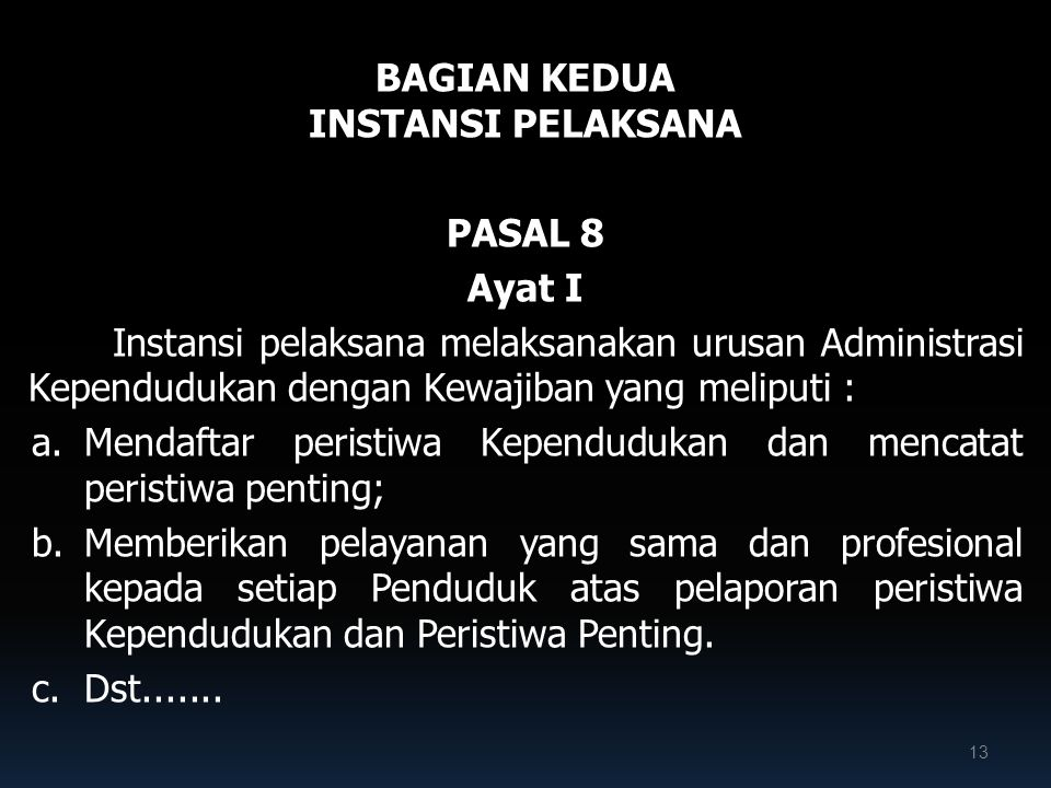 BAGIAN KEDUA INSTANSI PELAKSANA. PASAL 8. Ayat I.