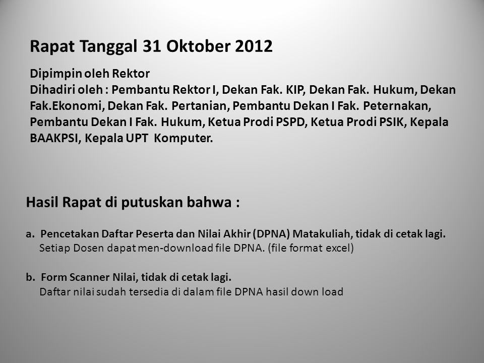 Rapat Tanggal 31 Oktober 2012 Dipimpin oleh Rektor.