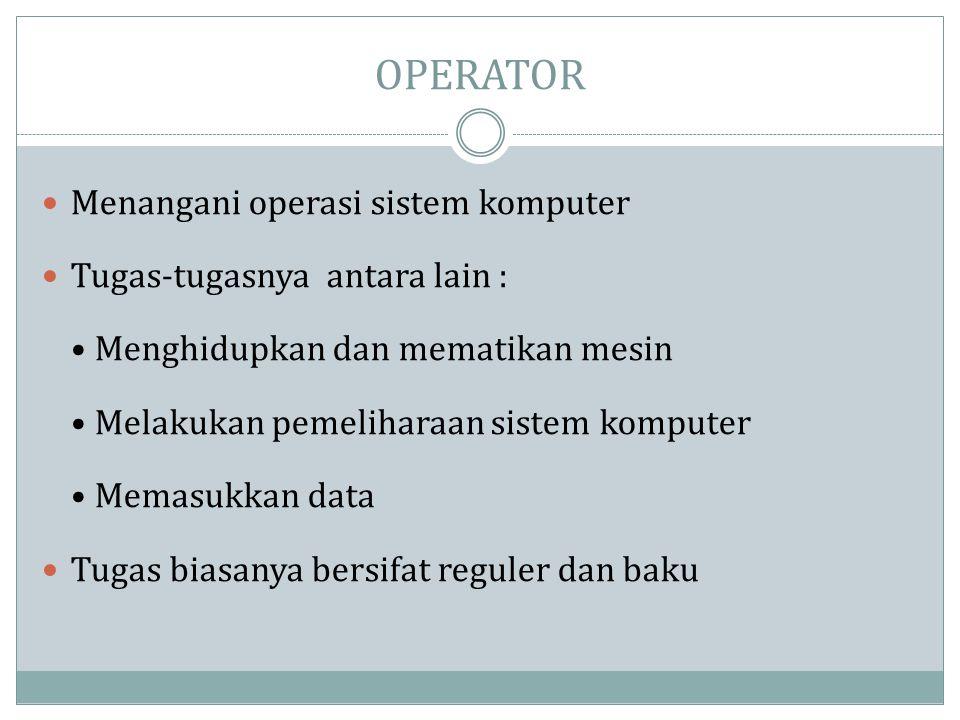 OPERATOR Menangani operasi sistem komputer