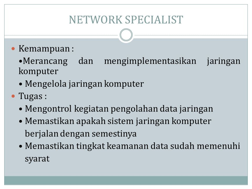NETWORK SPECIALIST Kemampuan :