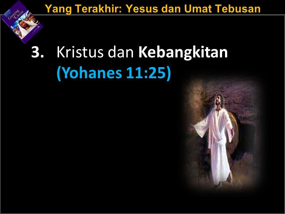 Yang Terakhir: Yesus dan Umat Tebusan