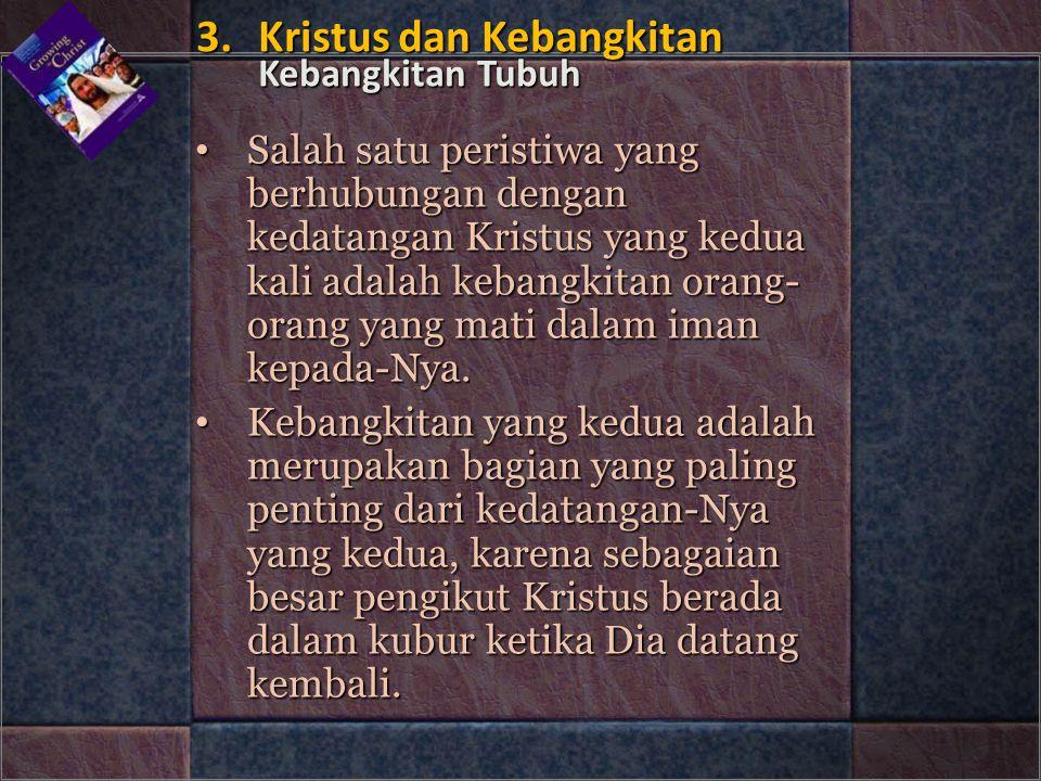 3. Kristus dan Kebangkitan Kebangkitan Tubuh