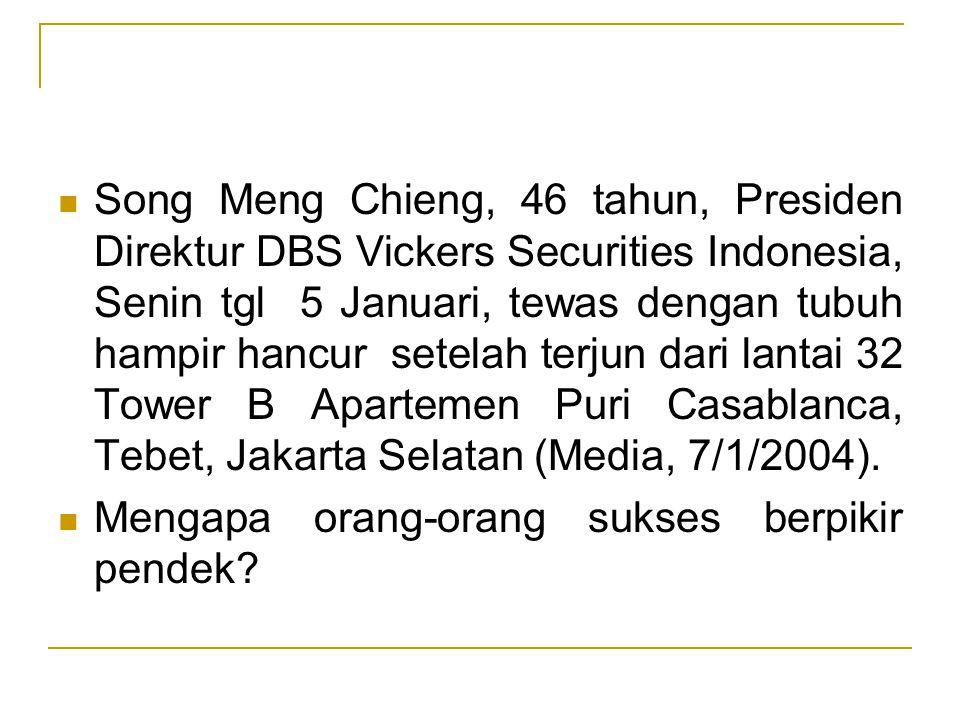Song Meng Chieng, 46 tahun, Presiden Direktur DBS Vickers Securities Indonesia, Senin tgl 5 Januari, tewas dengan tubuh hampir hancur setelah terjun dari lantai 32 Tower B Apartemen Puri Casablanca, Tebet, Jakarta Selatan (Media, 7/1/2004).