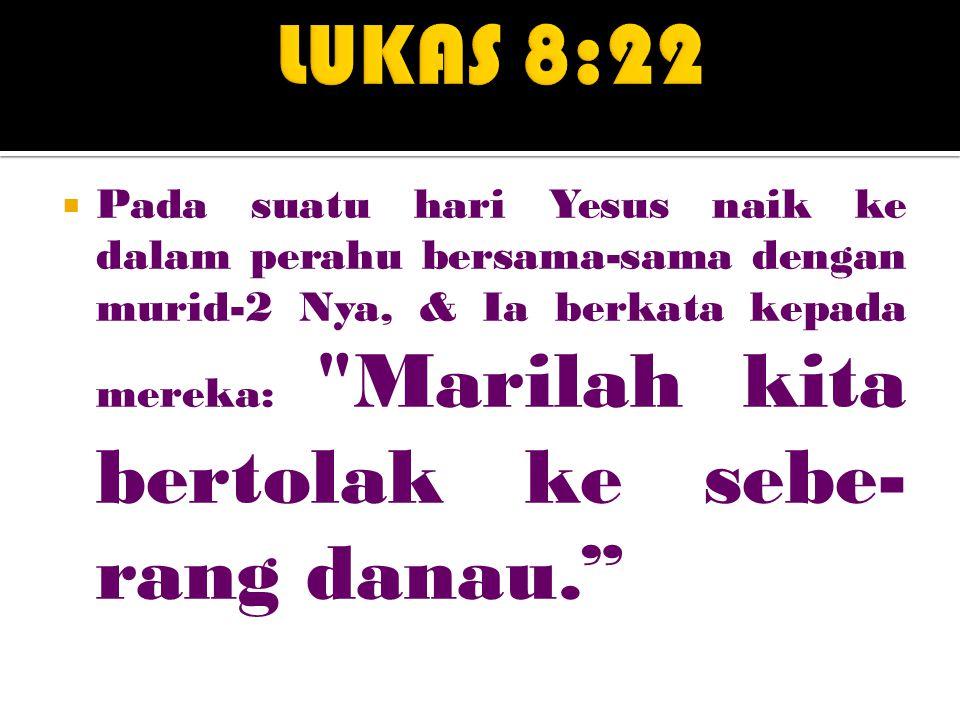 LUKAS 8:22