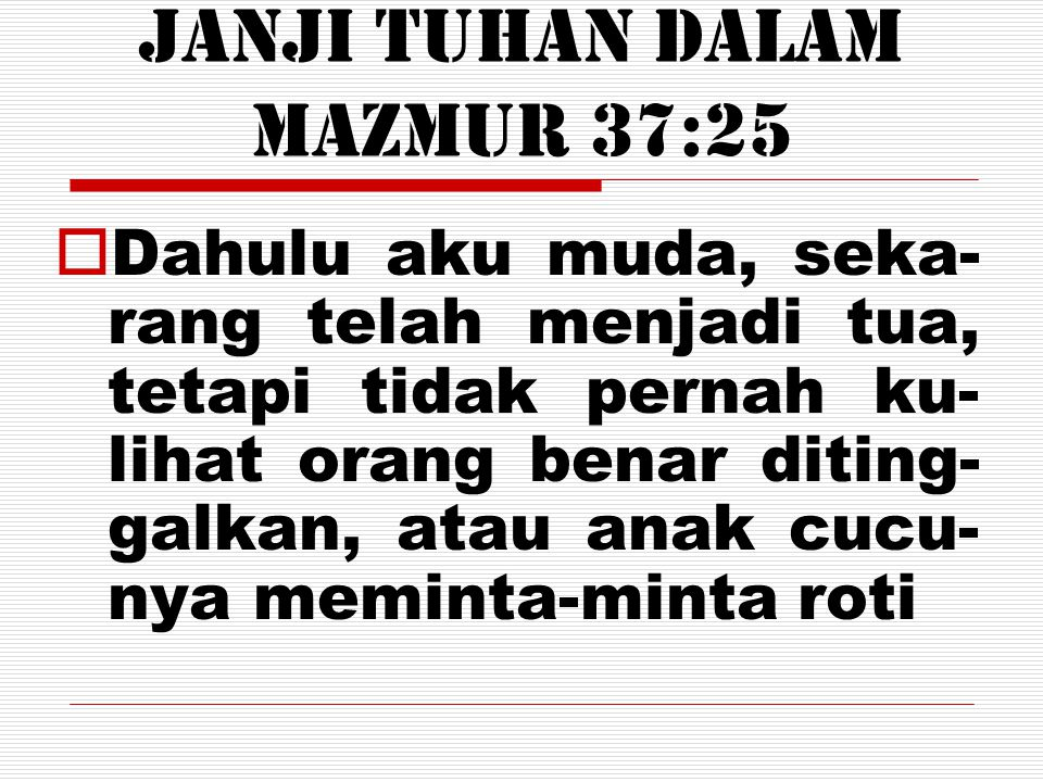 Janji Tuhan DALAM Mazmur 37:25