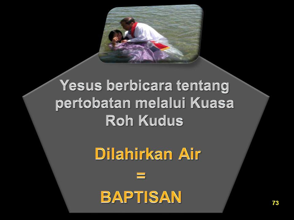 Yesus berbicara tentang pertobatan melalui Kuasa Roh Kudus