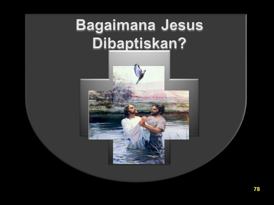 Bagaimana Jesus Dibaptiskan