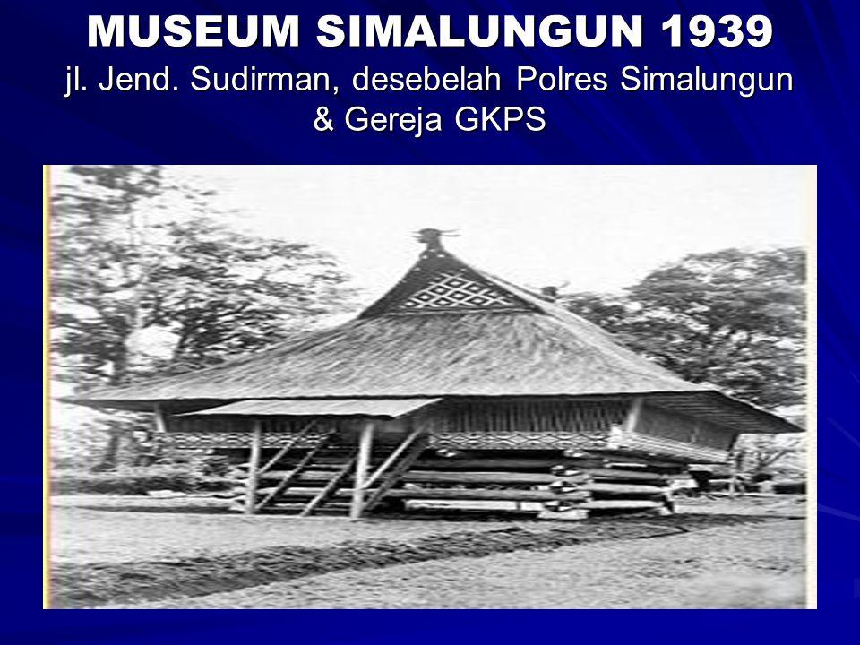 MUSEUM SIMALUNGUN 1939 jl. Jend
