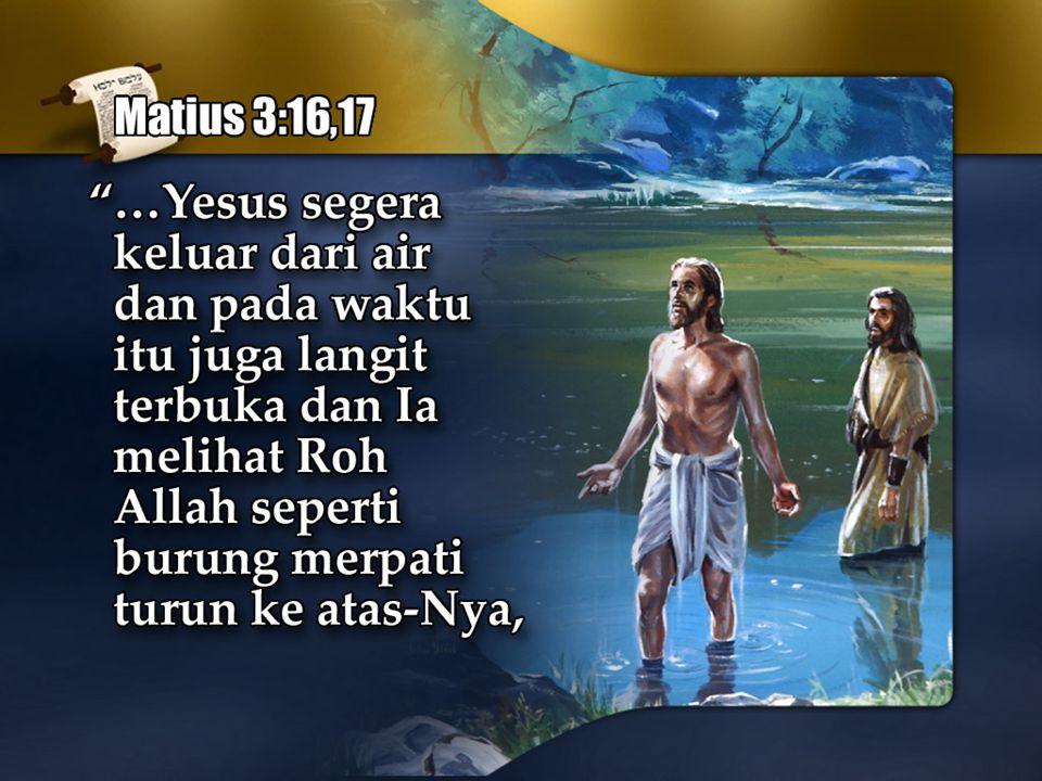 Matius 3:16 melanjutkan: . . . . Yesus segera keluar dari air pada waktu itu . . .