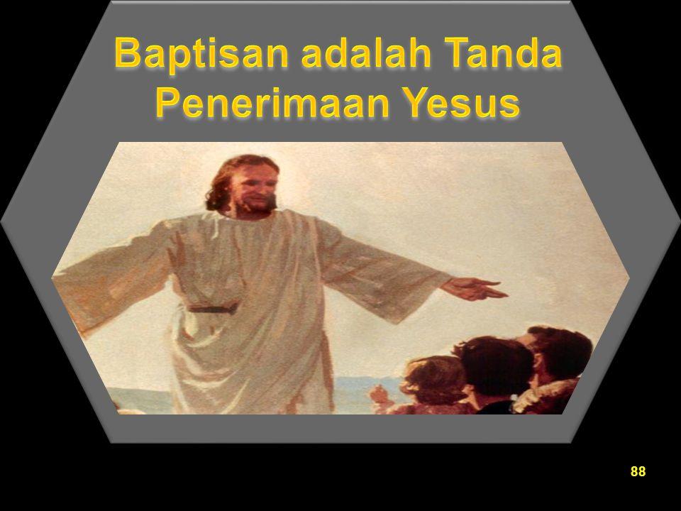 Baptisan adalah Tanda Penerimaan Yesus