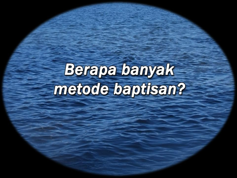 How many methods of baptism are there