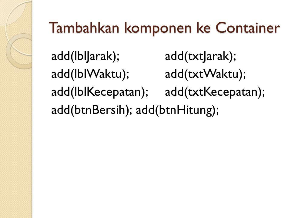 Tambahkan komponen ke Container