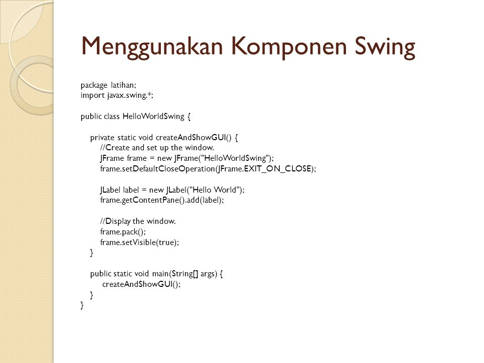Menggunakan Komponen Swing