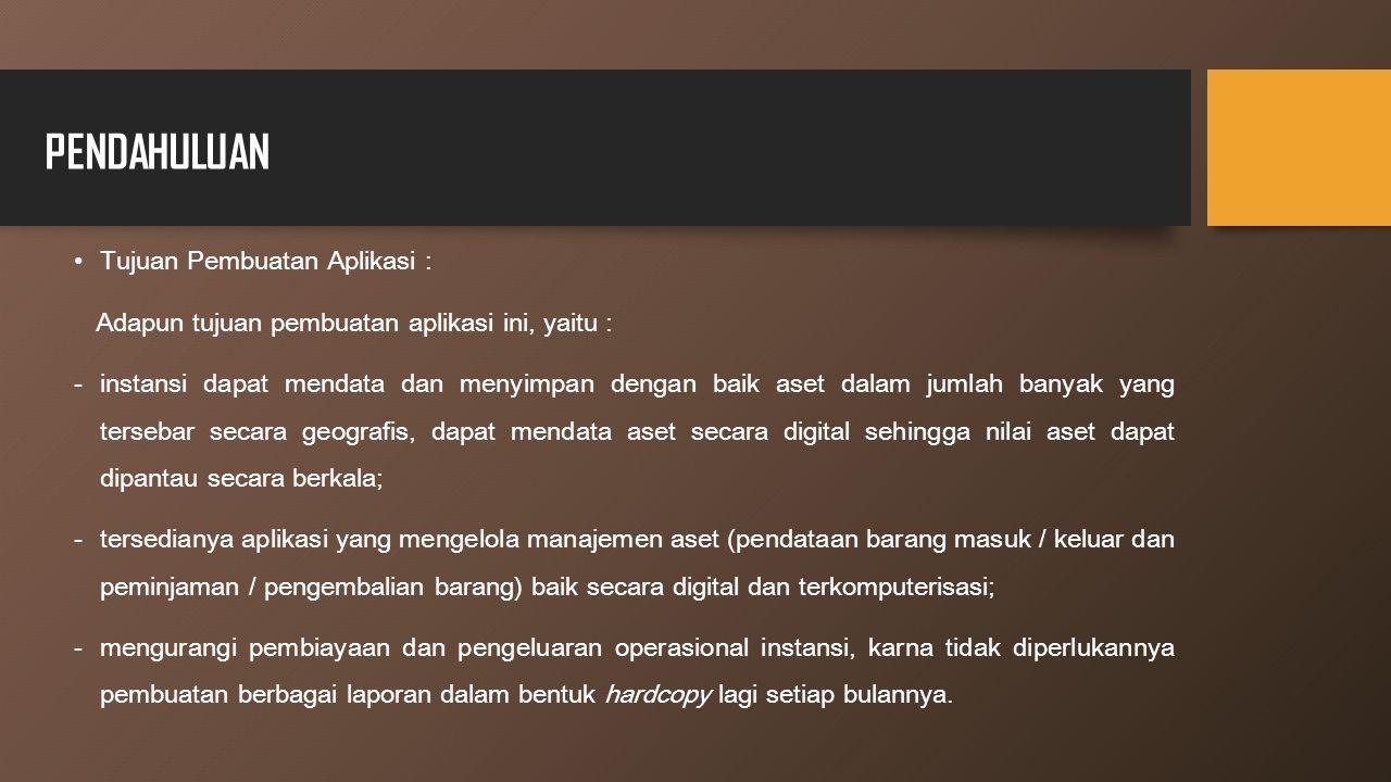 PENDAHULUAN Tujuan Pembuatan Aplikasi :