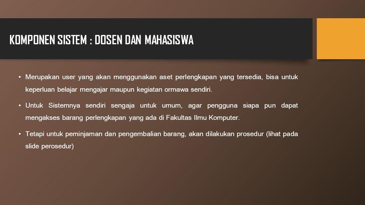 KOMPONEN SISTEM : DOSEN DAN MAHASISWA