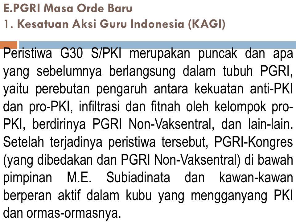 E.PGRI Masa Orde Baru 1. Kesatuan Aksi Guru Indonesia (KAGI)