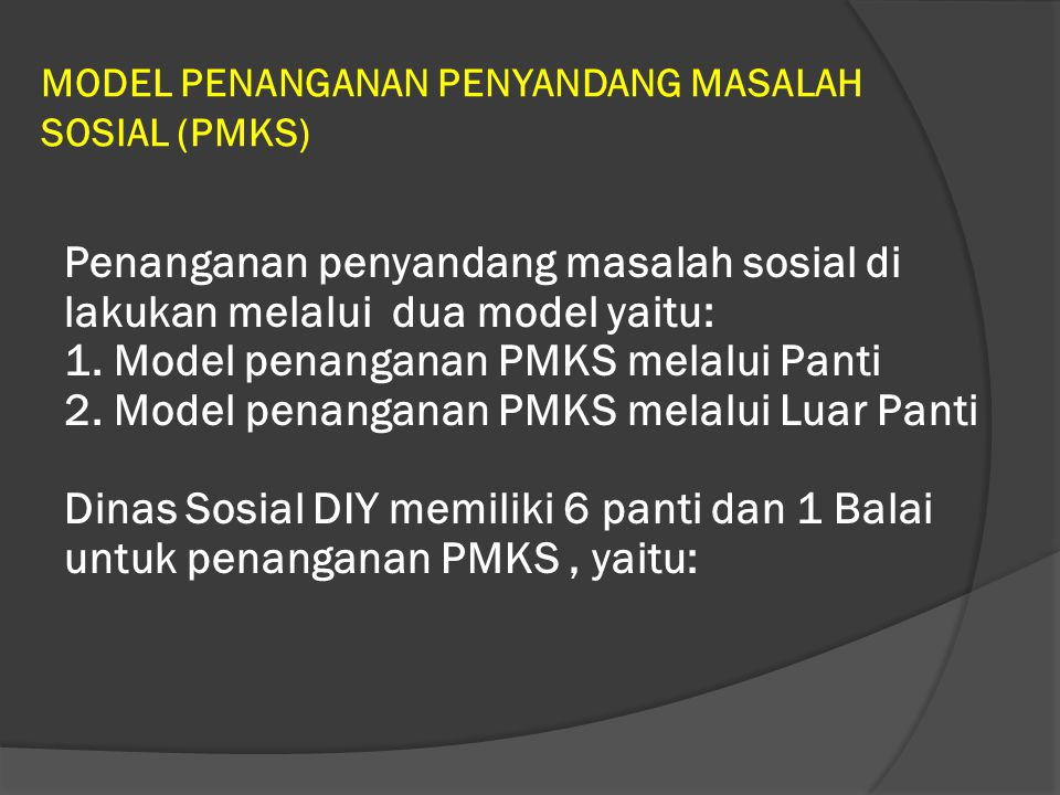 MODEL PENANGANAN PENYANDANG MASALAH SOSIAL (PMKS)